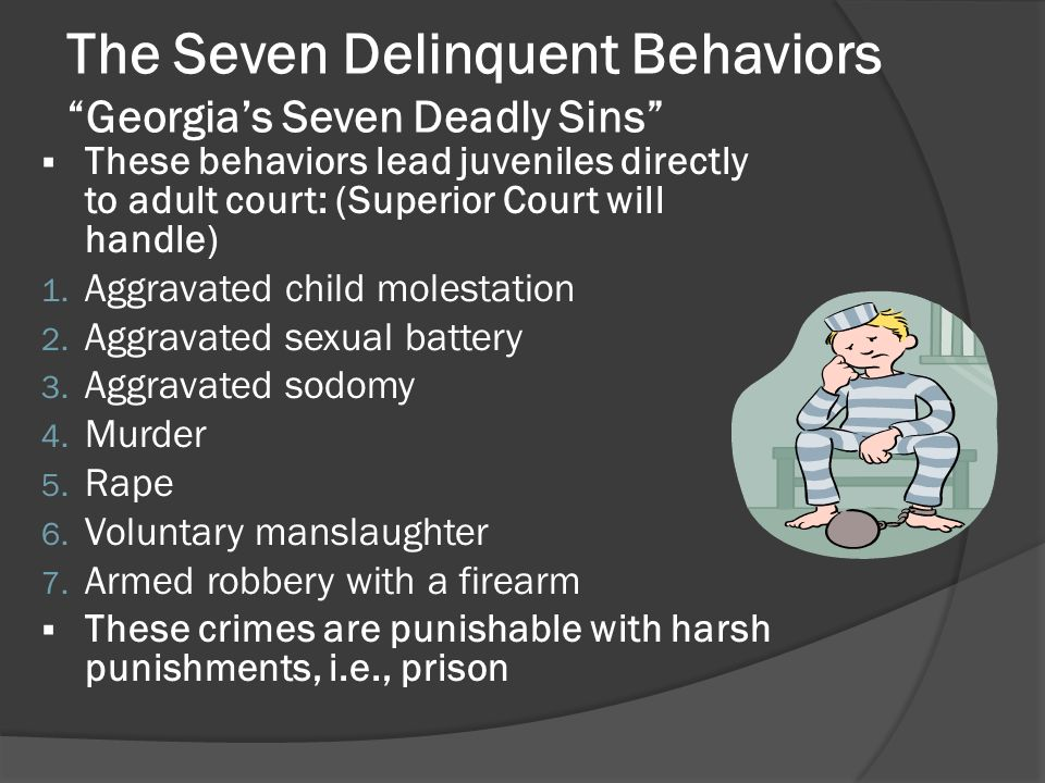 The Seven Delinquent Behaviors Georgia's Seven Deadly Sins