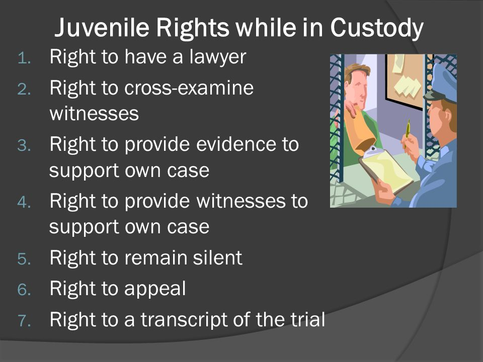 Juvenile Rights while in Custody