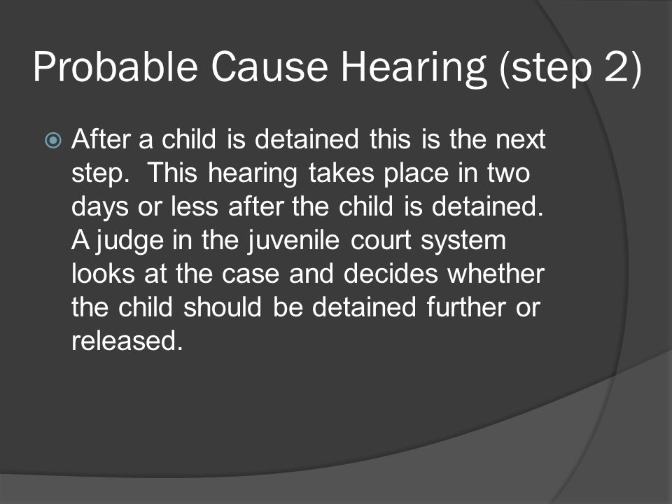 Probable Cause Hearing (step 2)