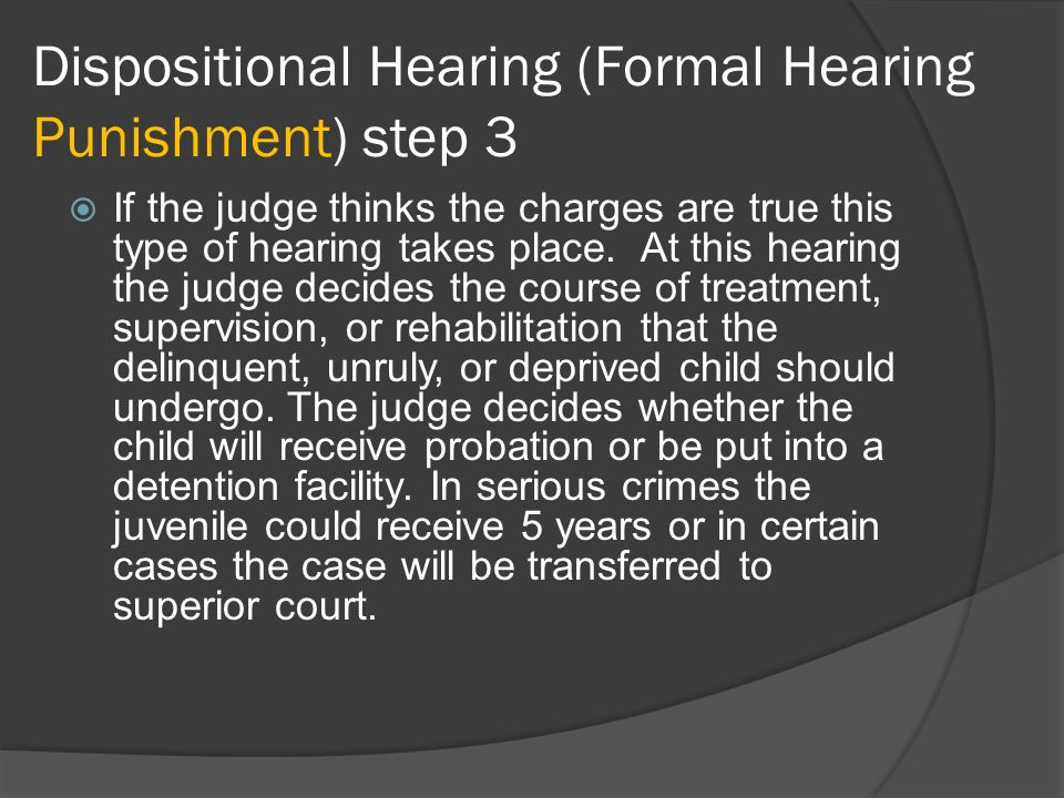 Dispositional Hearing (Formal Hearing Punishment) step 3