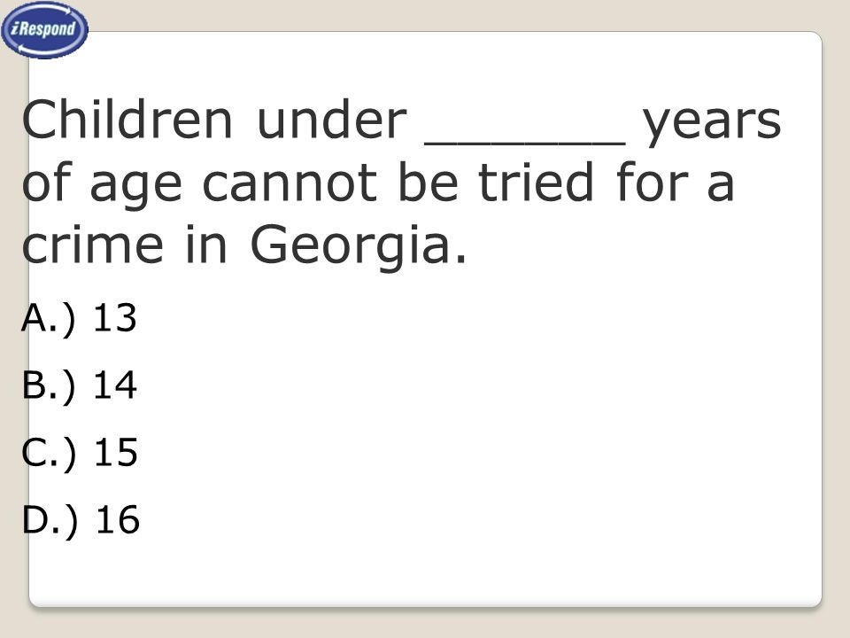 Children under ______ years of age cannot be tried for a crime in Georgia.