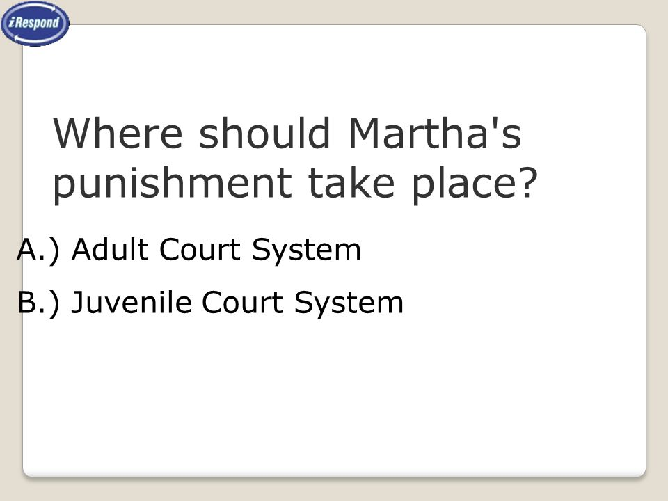 Where should Martha s punishment take place