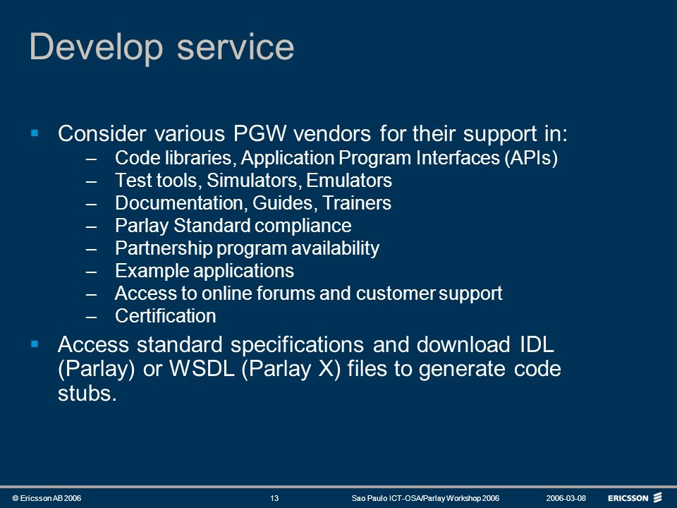 Develop service Consider various PGW vendors for their support in: