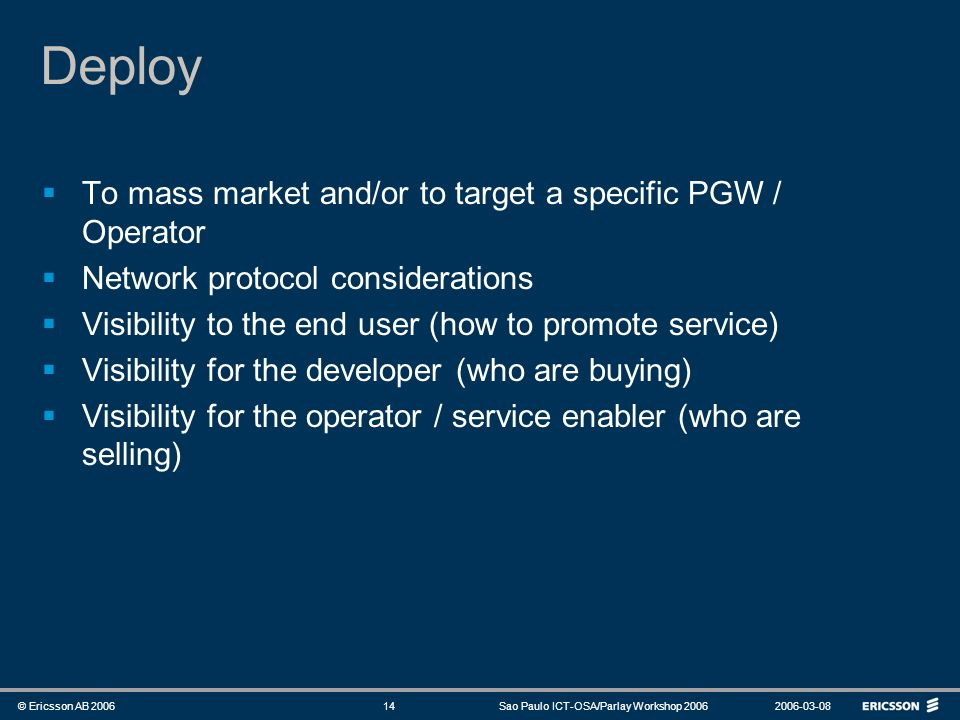 Deploy To mass market and/or to target a specific PGW / Operator