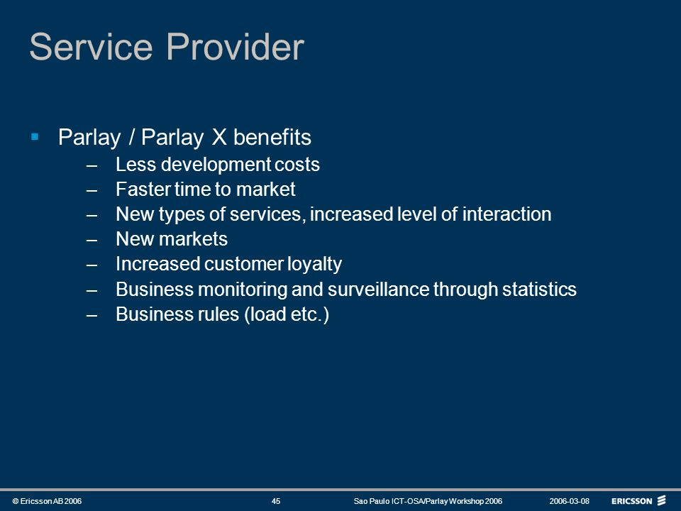 Service Provider Parlay / Parlay X benefits Less development costs