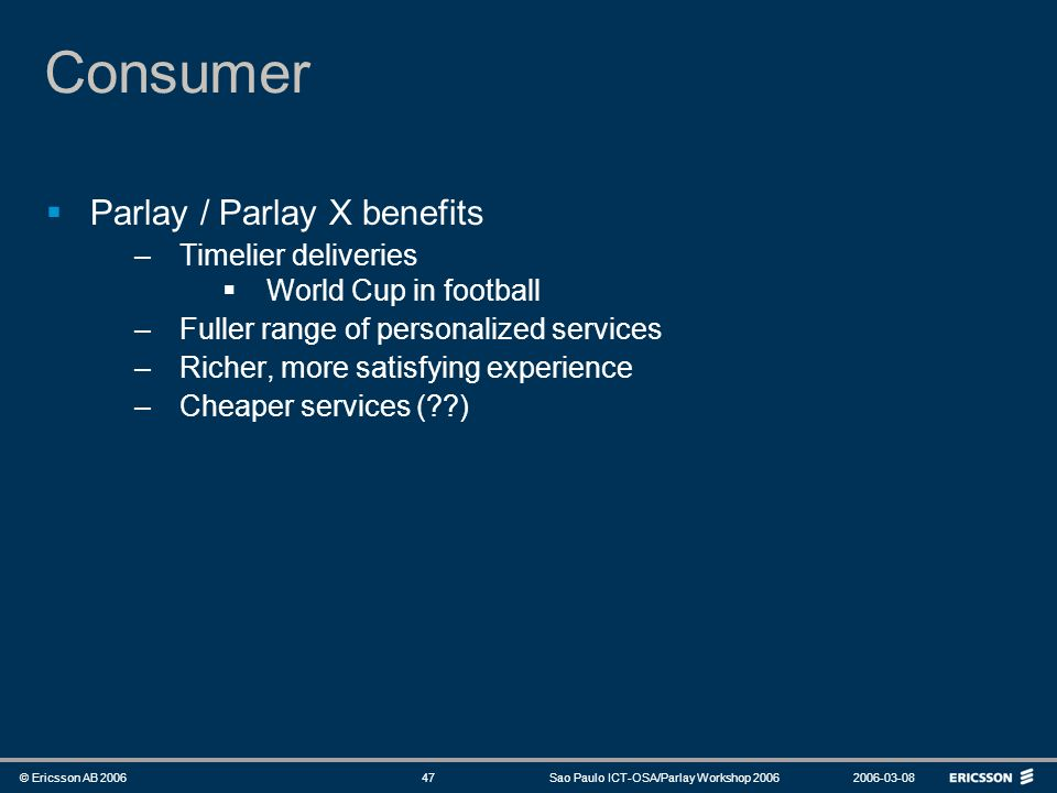 Consumer Parlay / Parlay X benefits Timelier deliveries