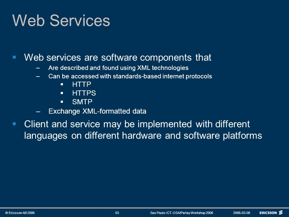 Web Services Web services are software components that