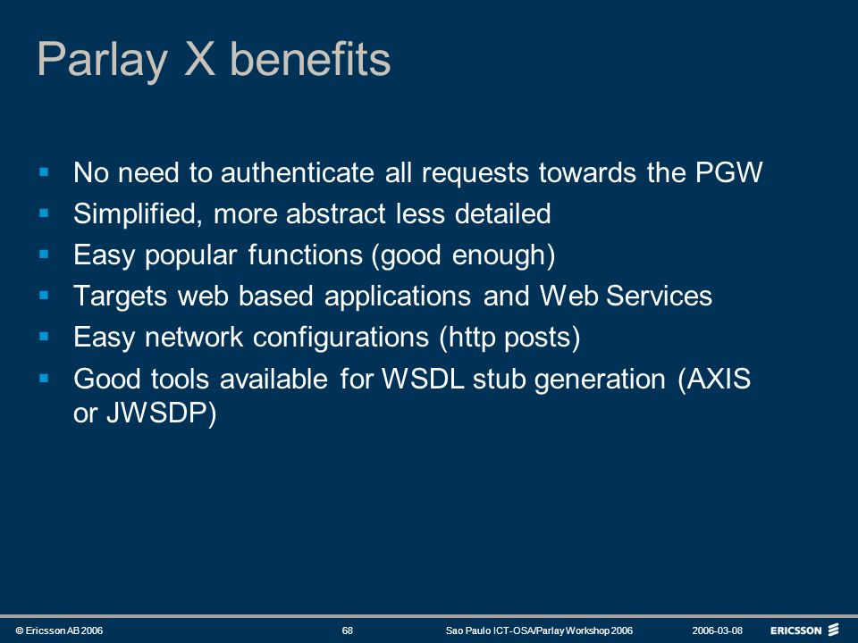 Parlay X benefits No need to authenticate all requests towards the PGW