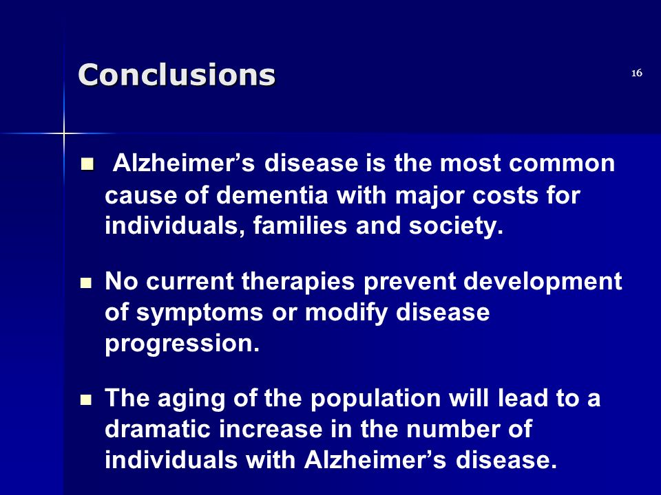 conclusion for alzheimer s disease The aon has a well-documented involvement in alzheimer's disease but not much else is known about its function it has consistently been reported to be among the earliest sites of.