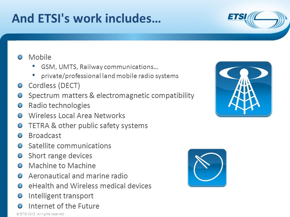 And ETSI s work includes…