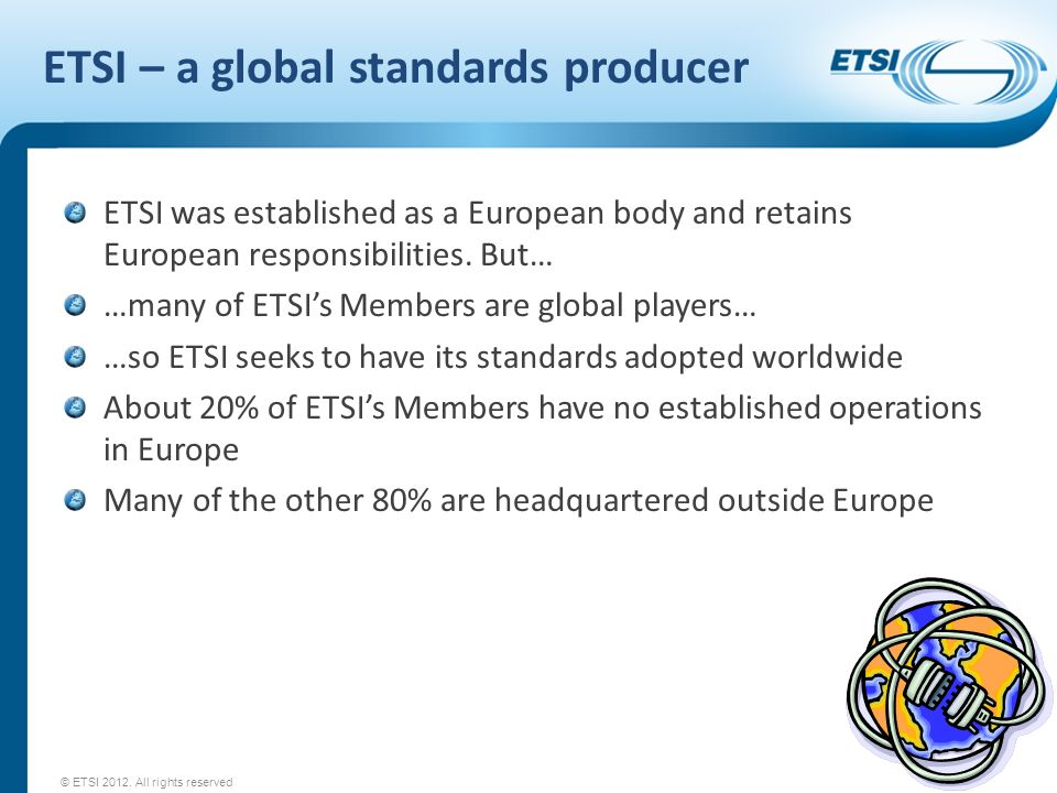 ETSI – a global standards producer