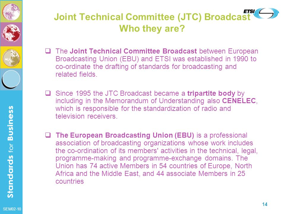 Joint Technical Committee (JTC) Broadcast Who they are