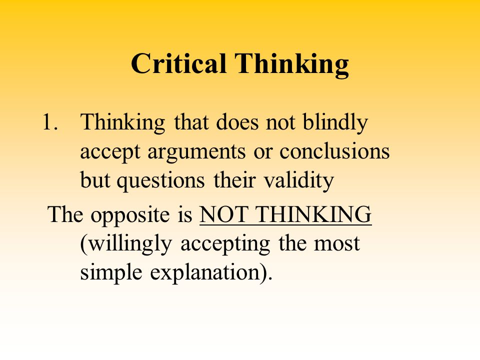 critical thinking psychology Critical thinking critical thinking is an important concept it is an important concept in education, as well as in everyday life.
