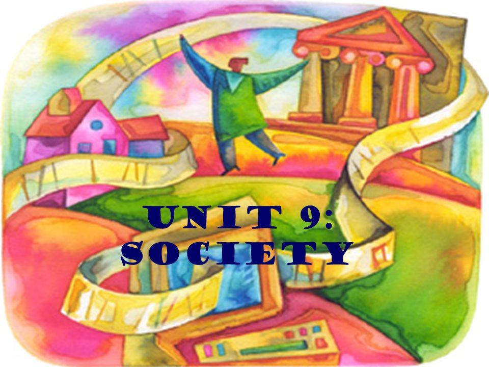 UNIT 9: SOCIETY
