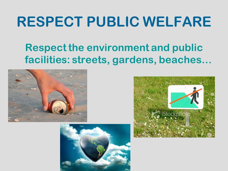 RESPECT PUBLIC WELFARE