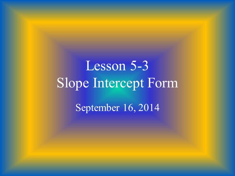 Lesson 5 3 Slope Intercept Form Ppt Video Online Download