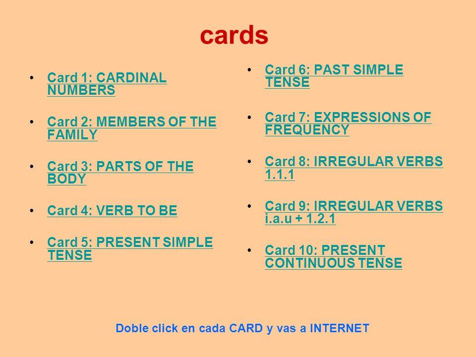 cards Card 6: PAST SIMPLE TENSE Card 1: CARDINAL NUMBERS