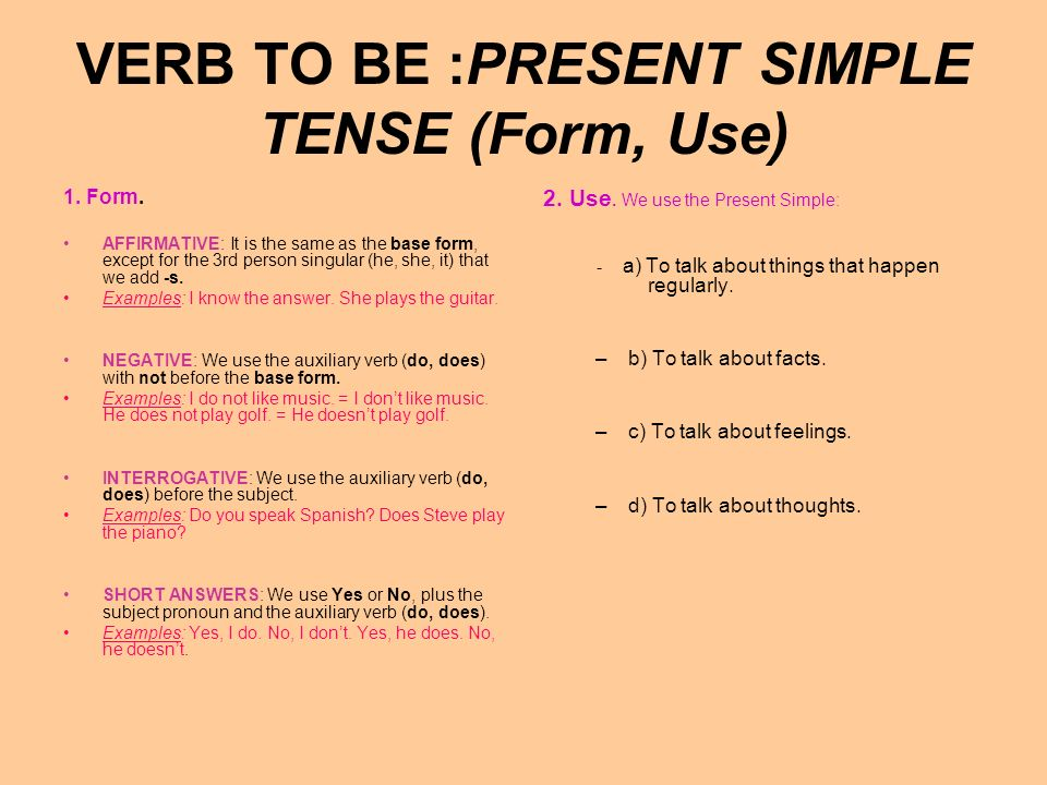 VERB TO BE :PRESENT SIMPLE TENSE (Form, Use)