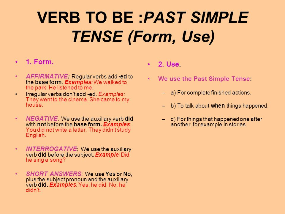 VERB TO BE :PAST SIMPLE TENSE (Form, Use)