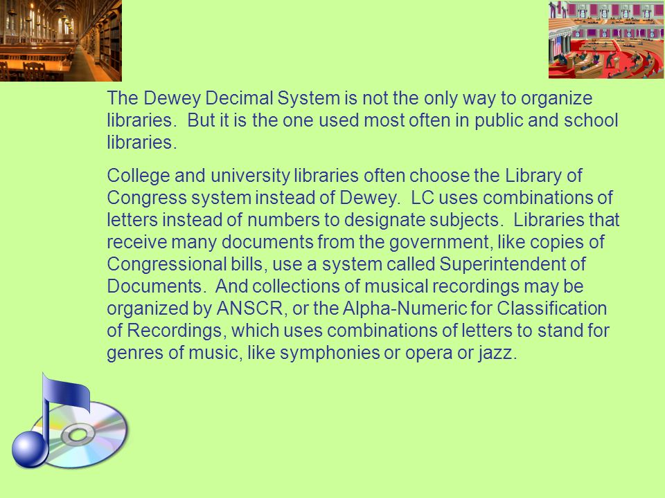 The Dewey Decimal System is not the only way to organize libraries