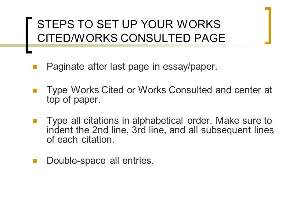STEPS TO SET UP YOUR WORKS CITED/WORKS CONSULTED PAGE