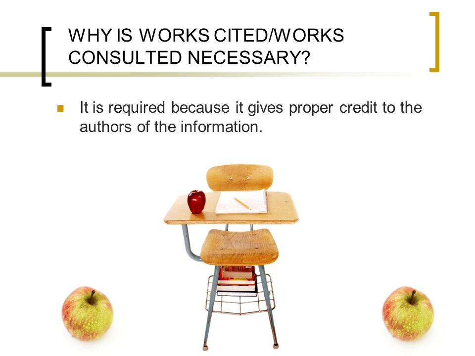 WHY IS WORKS CITED/WORKS CONSULTED NECESSARY
