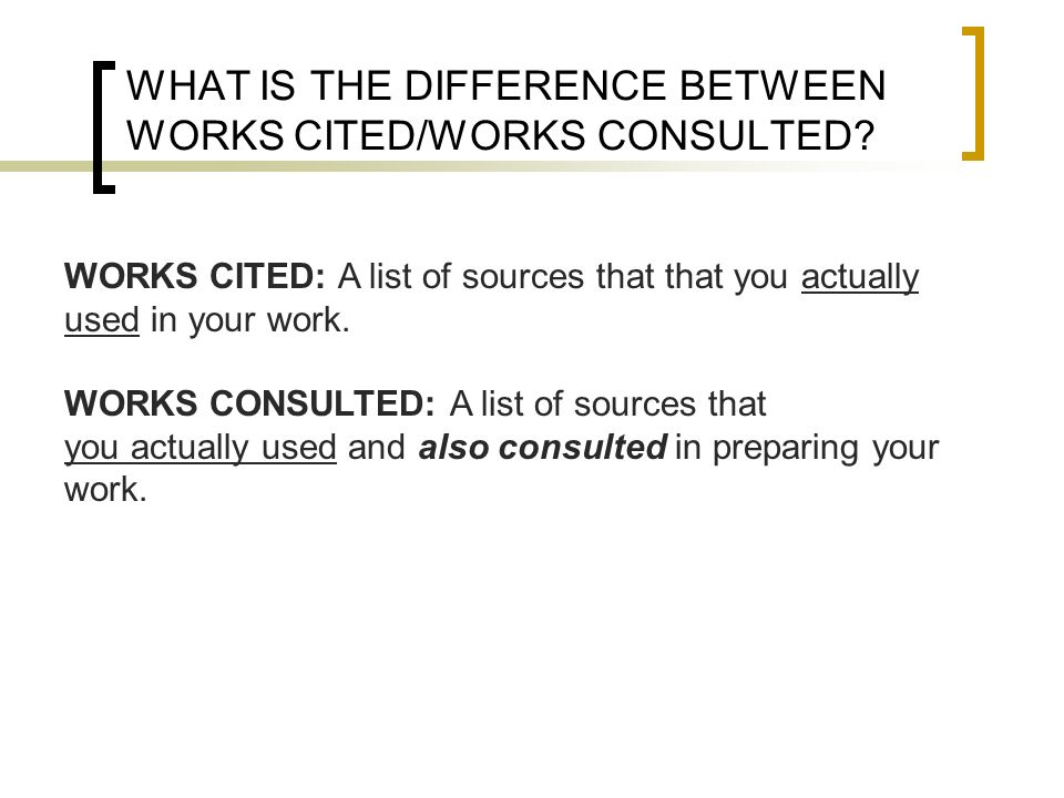 WHAT IS THE DIFFERENCE BETWEEN WORKS CITED/WORKS CONSULTED