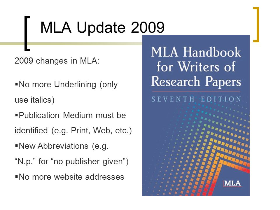 MLA Update 2009 2009 changes in MLA: