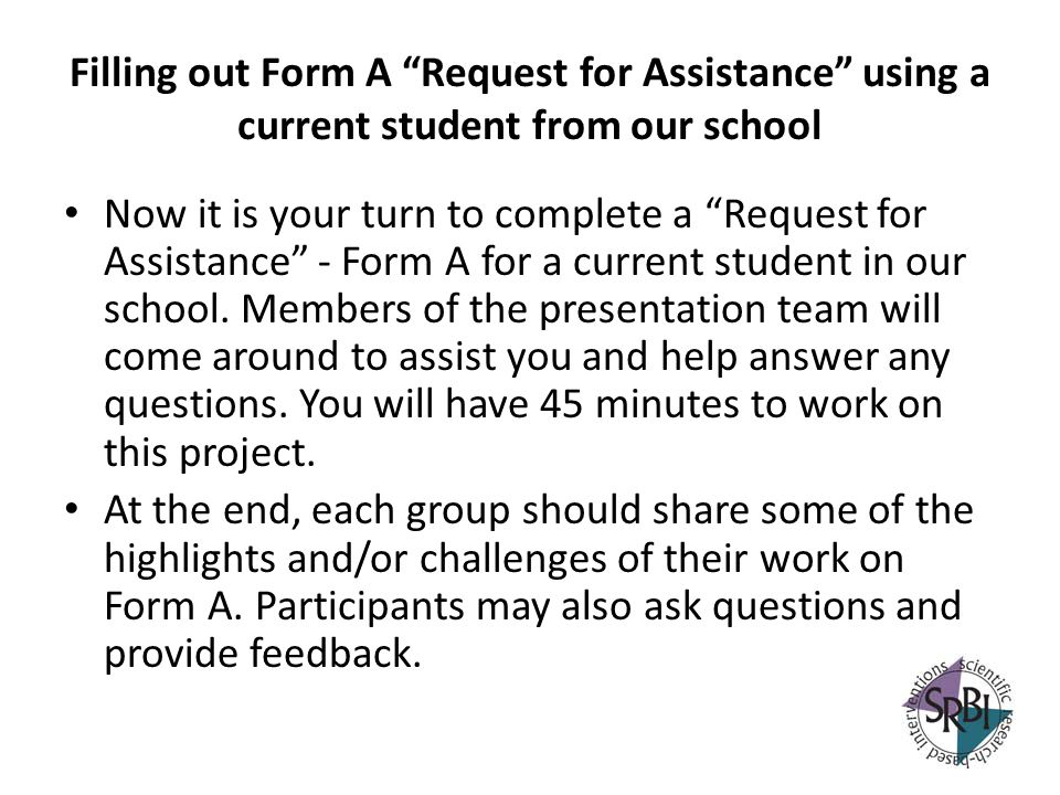 Filling out Form A Request for Assistance using a current student from our school