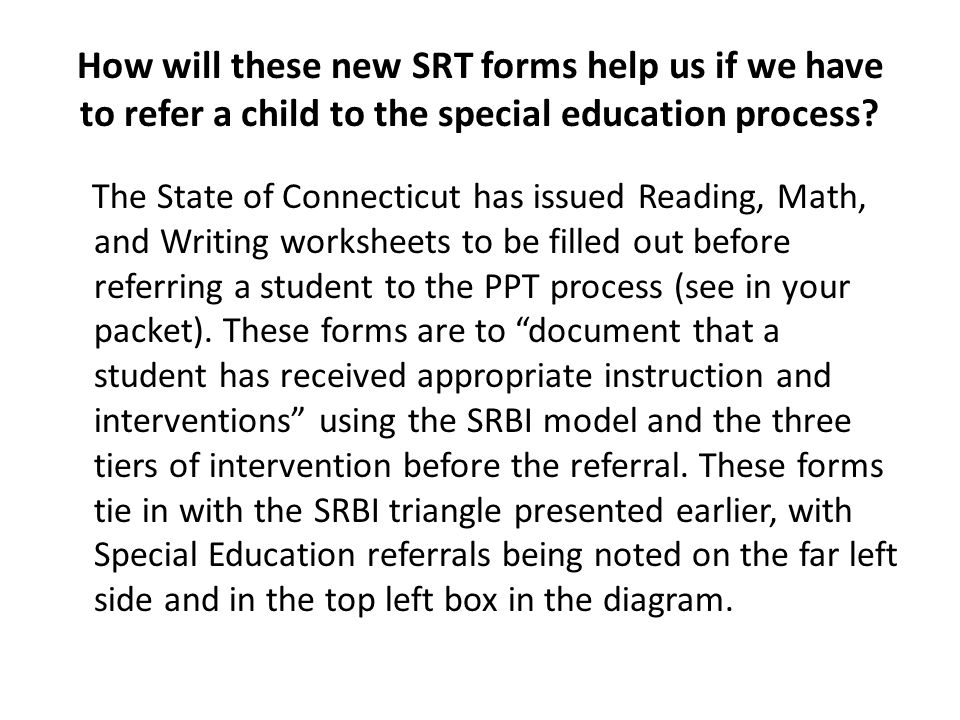 How will these new SRT forms help us if we have to refer a child to the special education process
