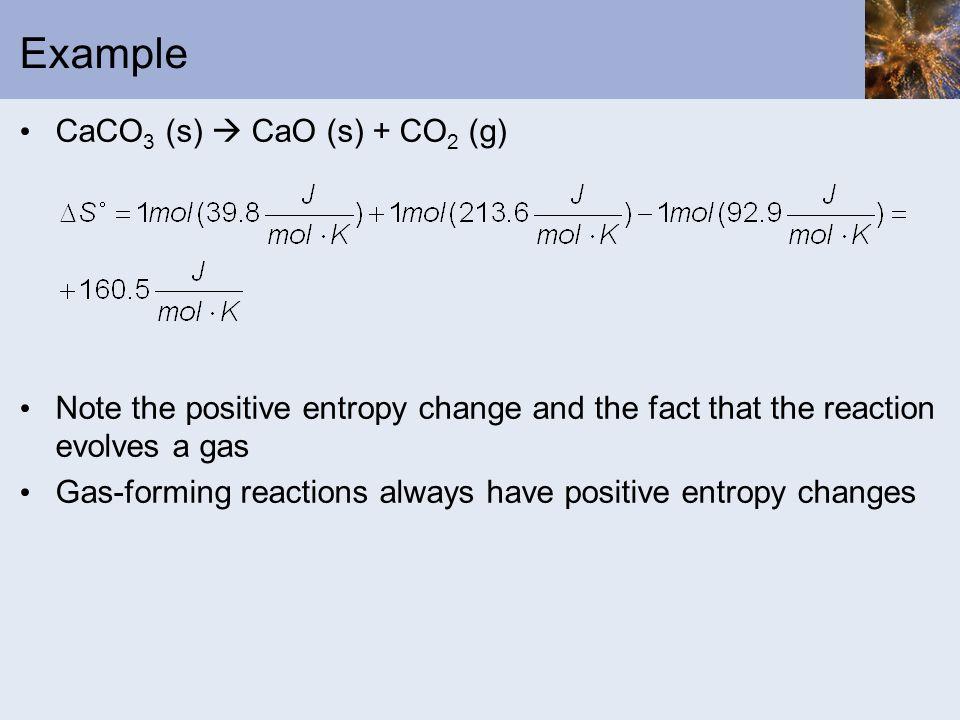 Example CaCO3 (s)  CaO (s) + CO2 (g)