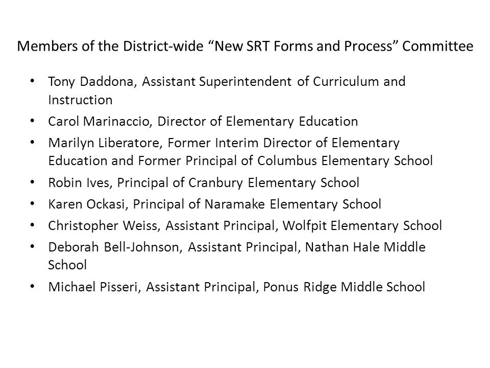 Members of the District-wide New SRT Forms and Process Committee