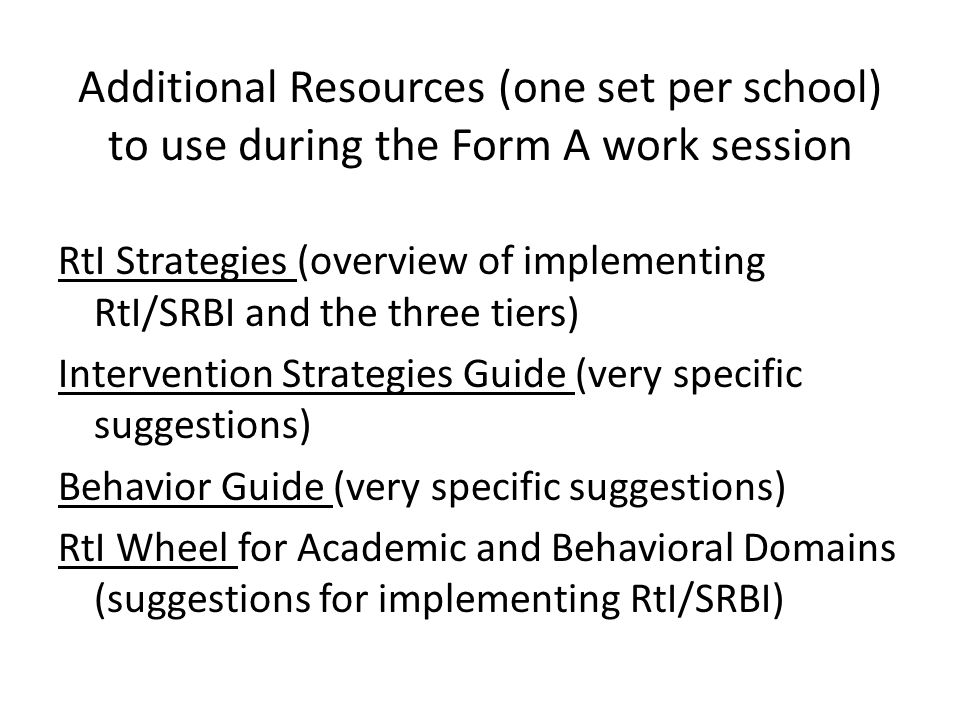 Additional Resources (one set per school) to use during the Form A work session