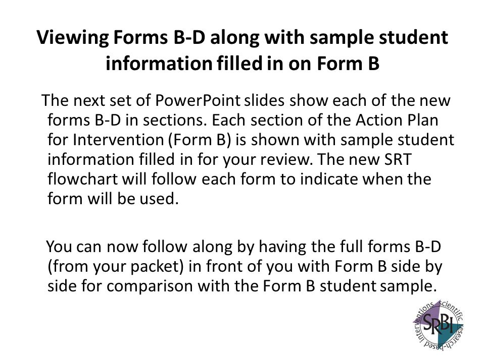 Viewing Forms B-D along with sample student information filled in on Form B