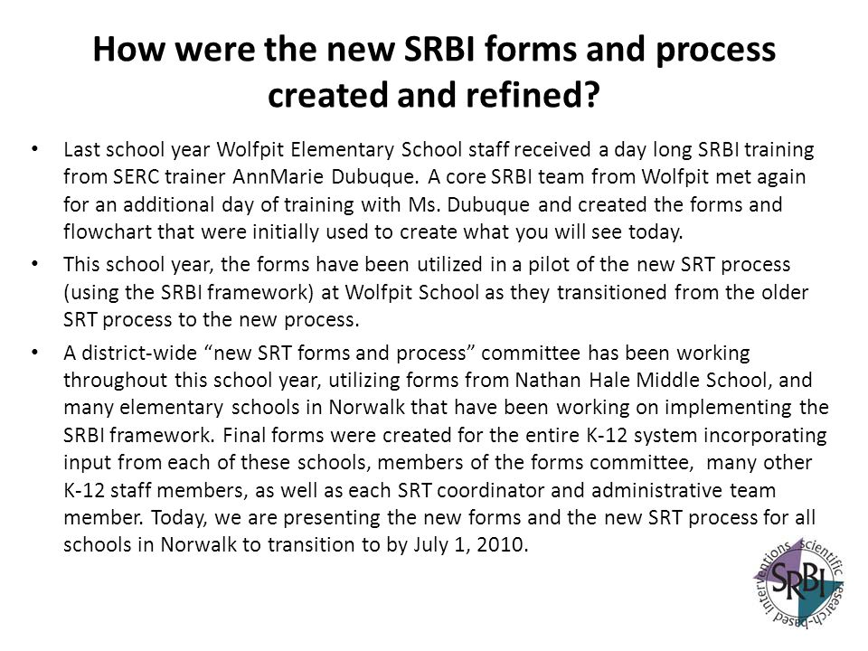 How were the new SRBI forms and process created and refined