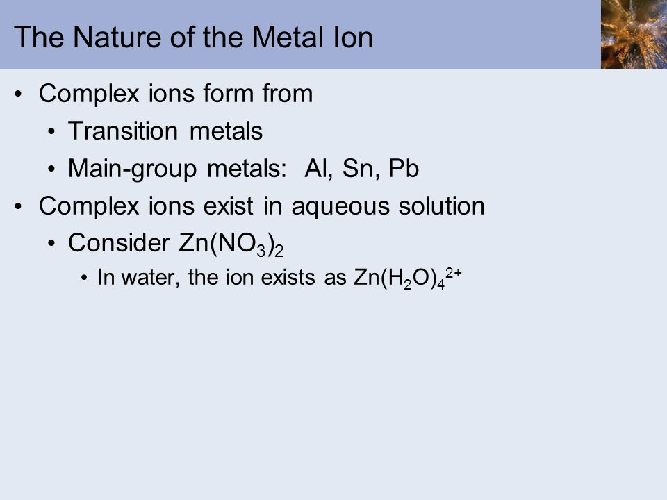 The Nature of the Metal Ion