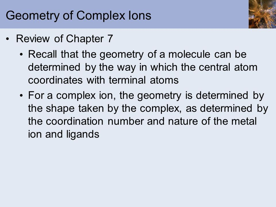 Geometry of Complex Ions