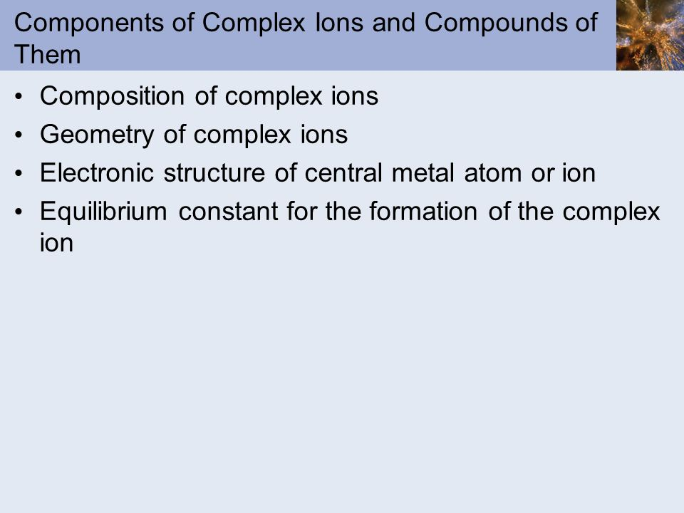 Components of Complex Ions and Compounds of Them