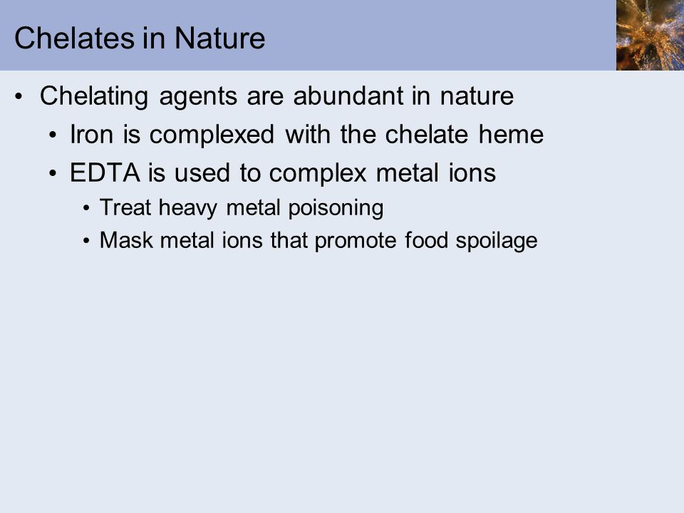 Chelates in Nature Chelating agents are abundant in nature