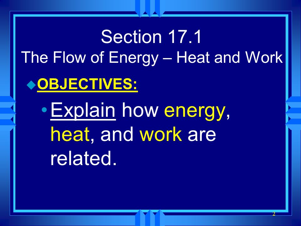 Section 17.1 The Flow of Energy – Heat and Work