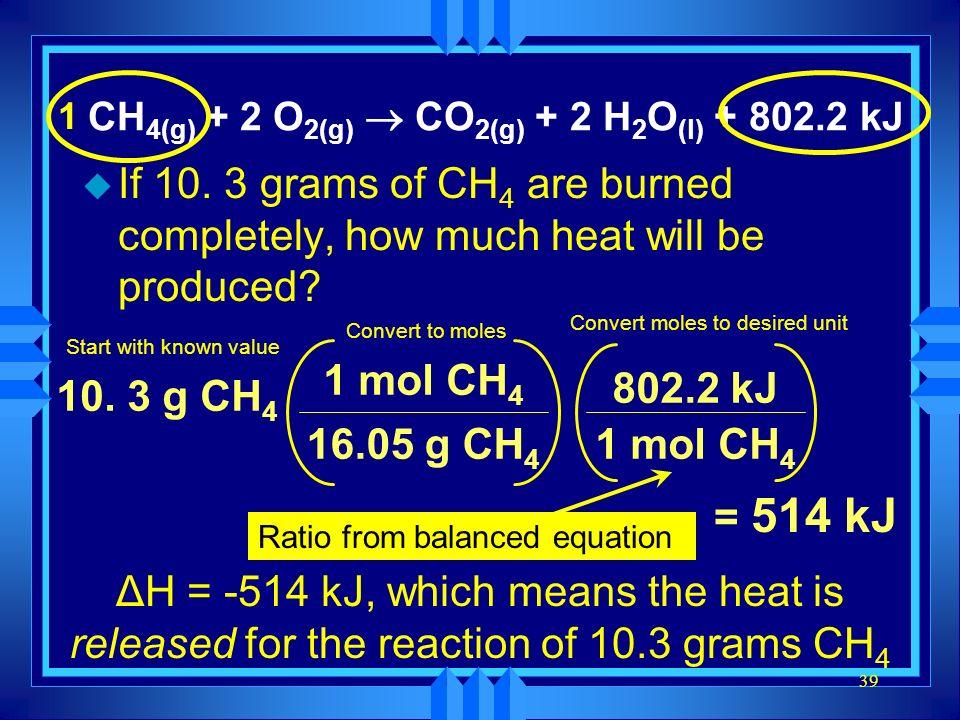CH4(g) + 2 O2(g) ® CO2(g) + 2 H2O(l) + 802.2 kJ