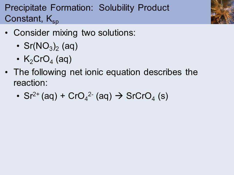 Precipitate Formation: Solubility Product Constant, Ksp