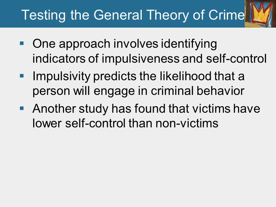 general theory of crime The general theory of self-control posited in gottfredson and hirschi 1990 (see general overviews) has spawned a broad array of research and debate this general theory provides scholars with a set of testable propositions.