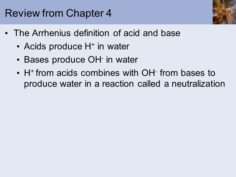 Review from Chapter 4 The Arrhenius definition of acid and base