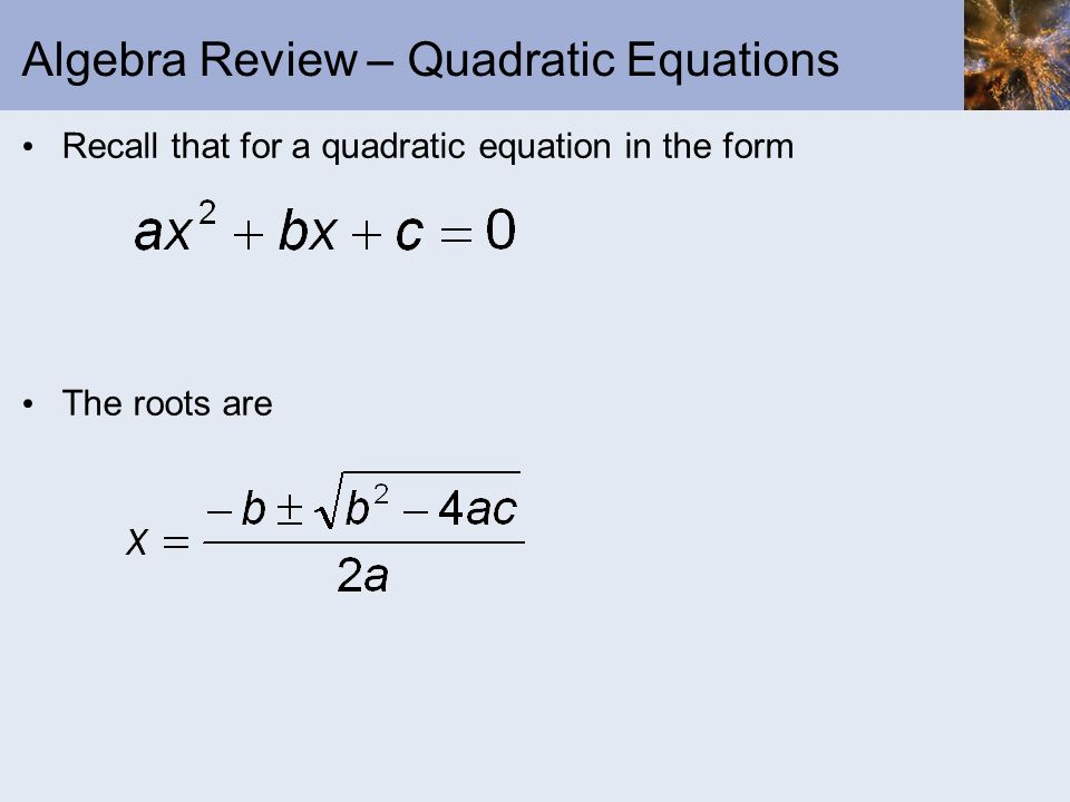Algebra Review – Quadratic Equations