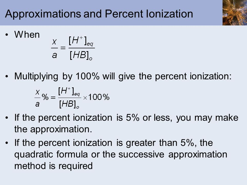 Approximations and Percent Ionization