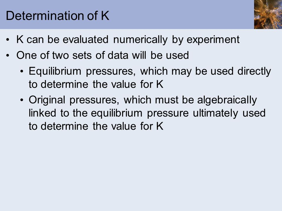 Determination of K K can be evaluated numerically by experiment