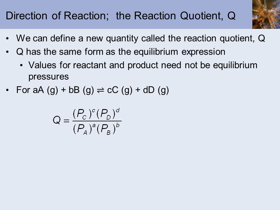 Direction of Reaction; the Reaction Quotient, Q