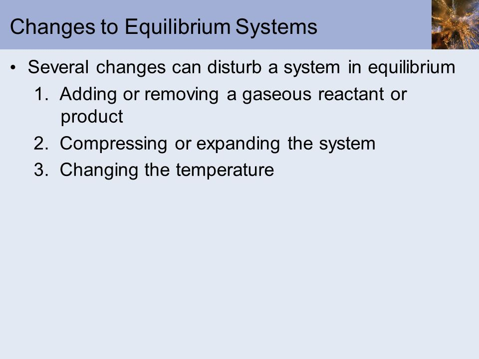 Changes to Equilibrium Systems