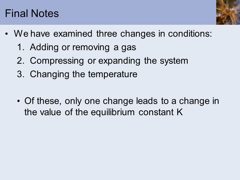 Final Notes We have examined three changes in conditions: